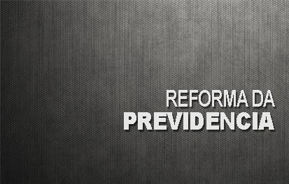 PREVIDENCIA HOME 1 — Reforma da Previdência em Pauta — ADunicamp