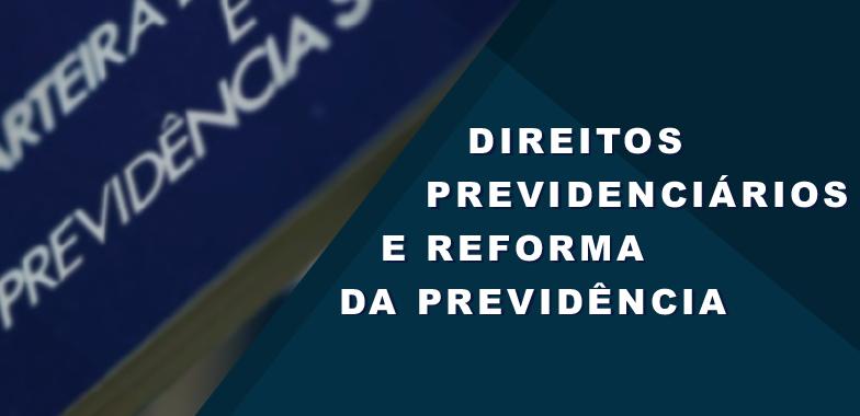 2019 06 12 FCA Reforma previdencia destacada — Direitos Previdenciários e Reforma da Previdência   FCA - Unicamp (12/06) — ADunicamp