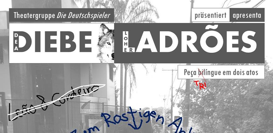 teatro cel IA — Teatro Bilíngue (27/09) | Die Deutschspieler apresenta a peça Diebe | Ladrões — ADunicamp
