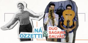 Ná Ozzetti e o Duo Sagawa Galvão interpretam Dominguinhos e Anastácia na ADunicamp