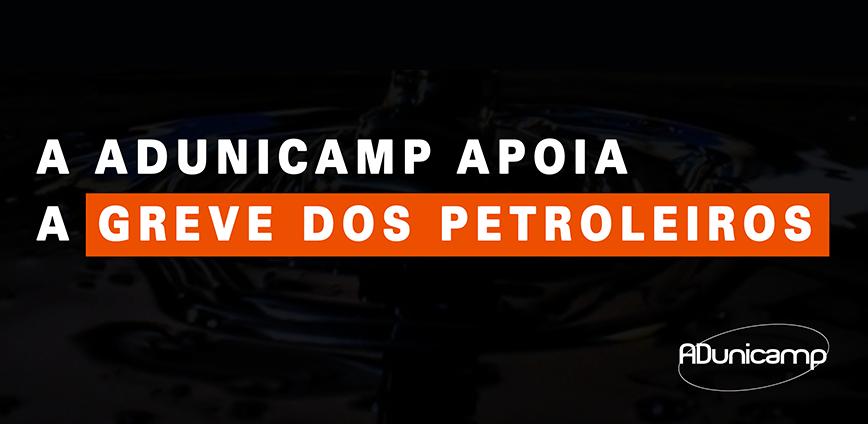 greve petroleiros — Moção de aplauso e solidariedade ao movimento grevista dos petroleiros — ADunicamp