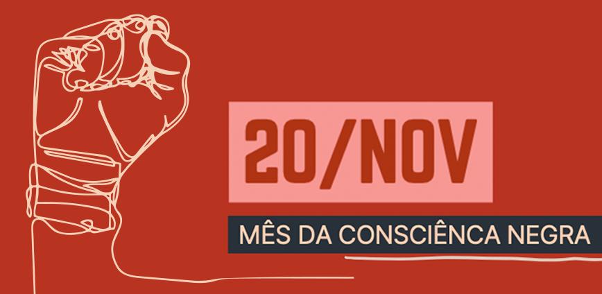 2020 11 20 consc negra destacada — 20 de novembro | Mês da consciência Negra — ADunicamp